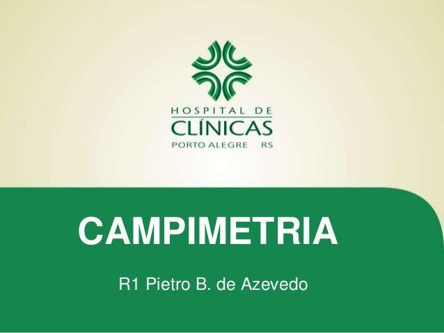 CAMPIMETRIA R1 Pietro B. de Azevedo