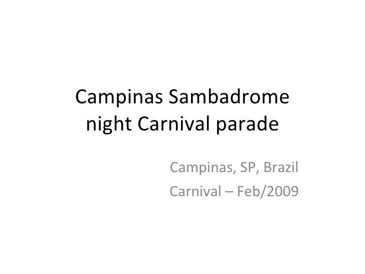 Campinas Sambadrome night Carnival parade Campinas, SP, Brazil Carnival – Feb/2009