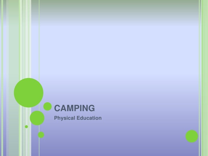 CAMPING<br />PhysicalEducation<br />