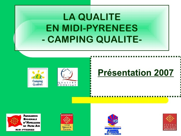 LA QUALITE EN MIDI-PYRENEES - CAMPING QUALITE- Présentation 2007