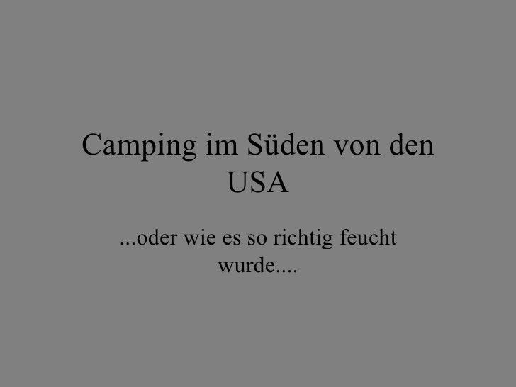 Camping im Süden von den USA ...oder wie es so richtig feucht wurde....