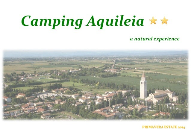 Camping Aquileia, a natural experience