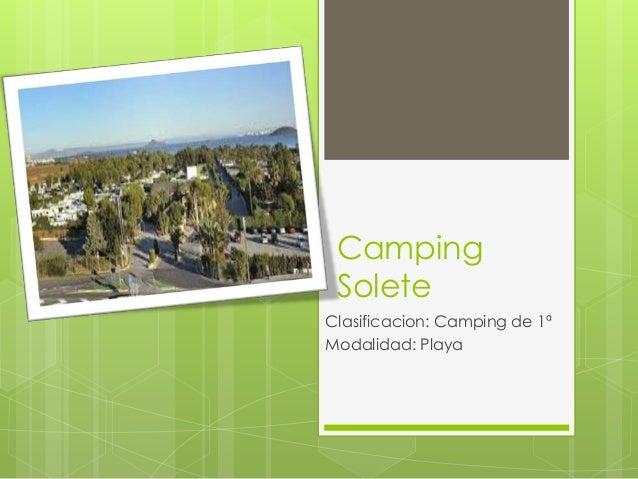 Camping Solete Clasificacion: Camping de 1ª Modalidad: Playa