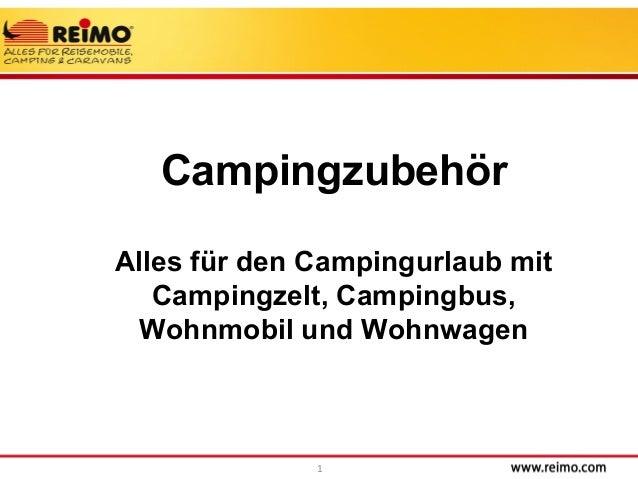1 Campingzubehör Alles für den Campingurlaub mit Campingzelt, Campingbus, Wohnmobil und Wohnwagen