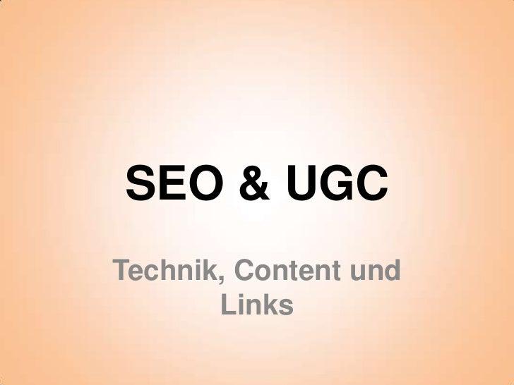 SEO & UGCTechnik, Content und       Links