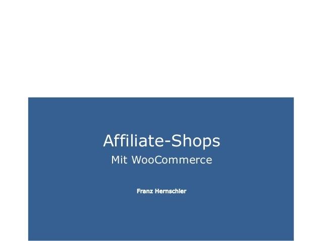 www.francoseville.comCAMPIXX 2015 Affiliate-Shops Mit WooCommerce Franz Hernschier