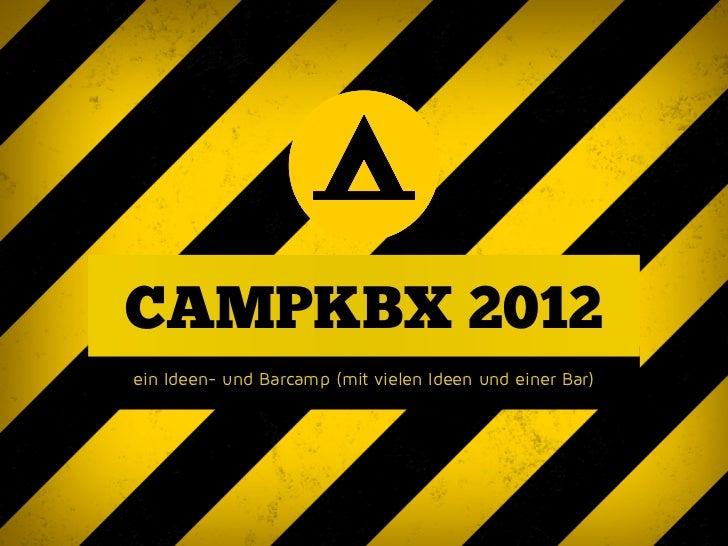 CAMPKBX 2012ein Ideen- und Barcamp (mit vielen Ideen und einer Bar)