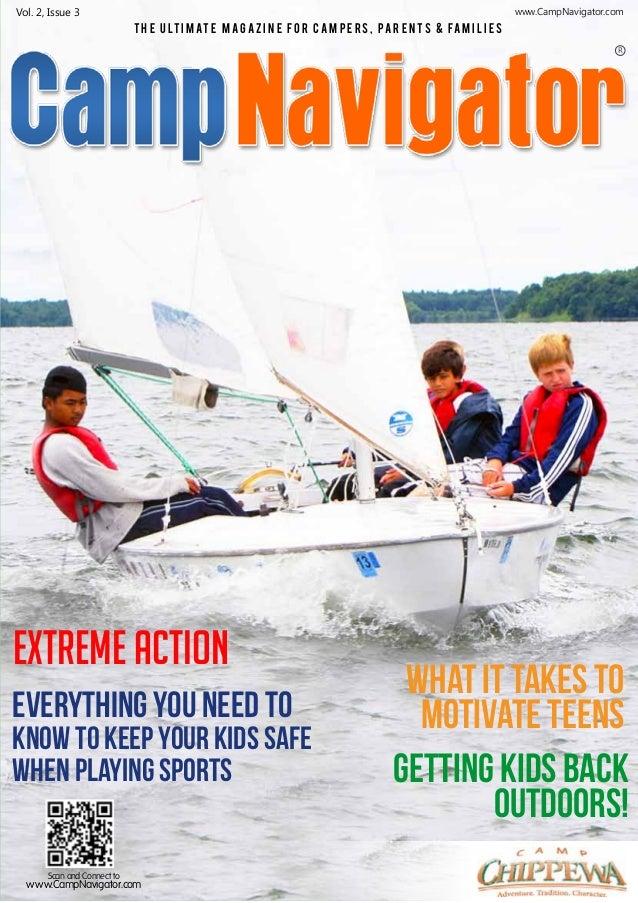 www.CampNavigator.com  Vol. 2, Issue 3 T H E U LT I M AT E M A G A Z I N E F O R C A M P E R S , P A R E N T S & FA M I L ...