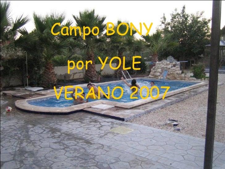 Campo BONY  por YOLE VERANO 2007