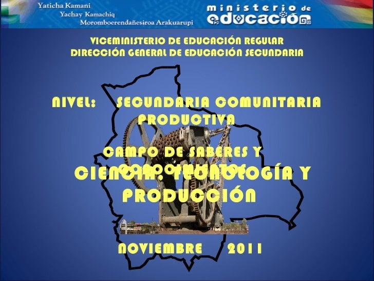 VICEMINISTERIO DE EDUCACIÓN REGULAR DIRECCIÓN GENERAL DE EDUCACIÓN SECUNDARIA CIENCIA, TECNOLOGÍA Y PRODUCCIÓN CAMPO DE SA...