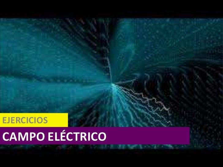 EJERCICIOS<br />CAMPOELÉCTRICO<br />