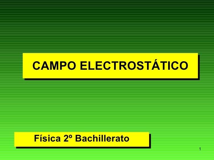 CAMPO ELECTROSTÁTICO Física 2º Bachillerato