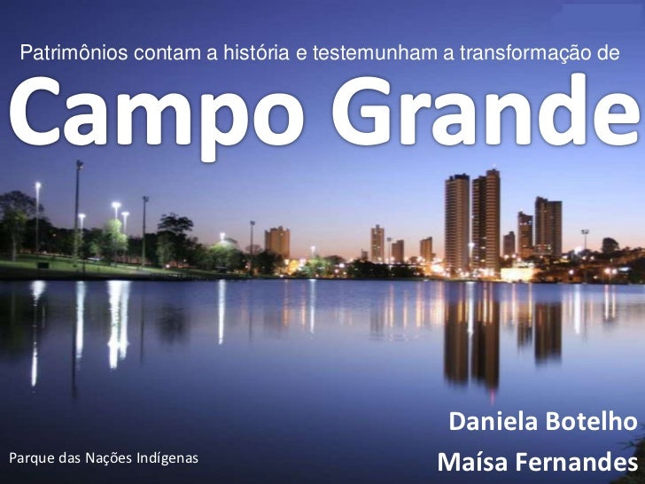 Patrimônios contam a história e testemunham a transformação de                                            Daniela BotelhoP...