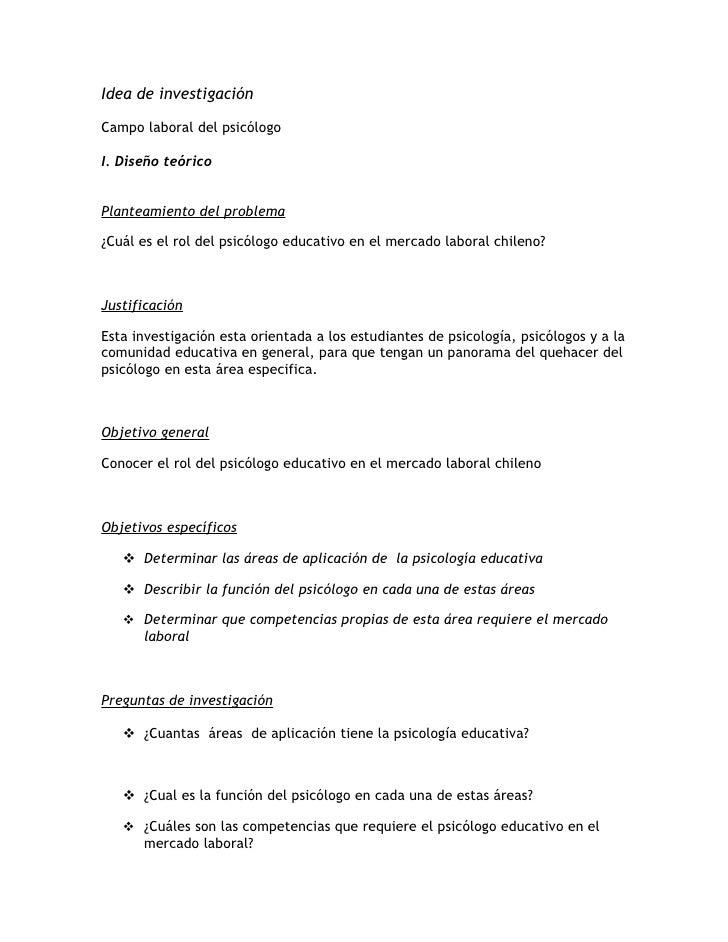 Idea de investigación  Campo laboral del psicólogo  I. Diseño teórico   Planteamiento del problema  ¿Cuál es el rol del ps...