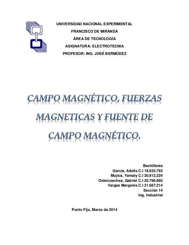 UNIVERSIDAD NACIONAL EXPERIMENTAL FRANCISCO DE MIRANDA ÁREA DE TECNOLOGÍA ASIGNATURA: ELECTROTECNIA PROFESOR: ING. JOSÉ BE...