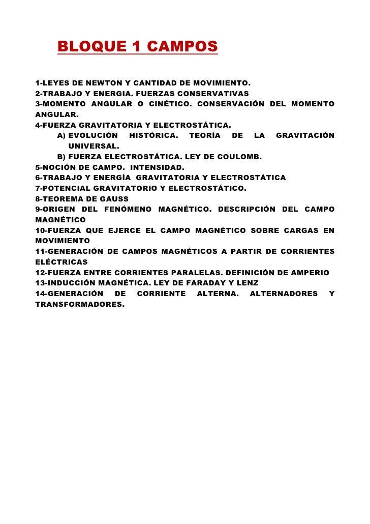 BLOQUE 1 CAMPOS1-LEYES DE NEWTON Y CANTIDAD DE MOVIMIENTO.2-TRABAJO Y ENERGIA. FUERZAS CONSERVATIVAS3-MOMENTO ANGULAR O CI...