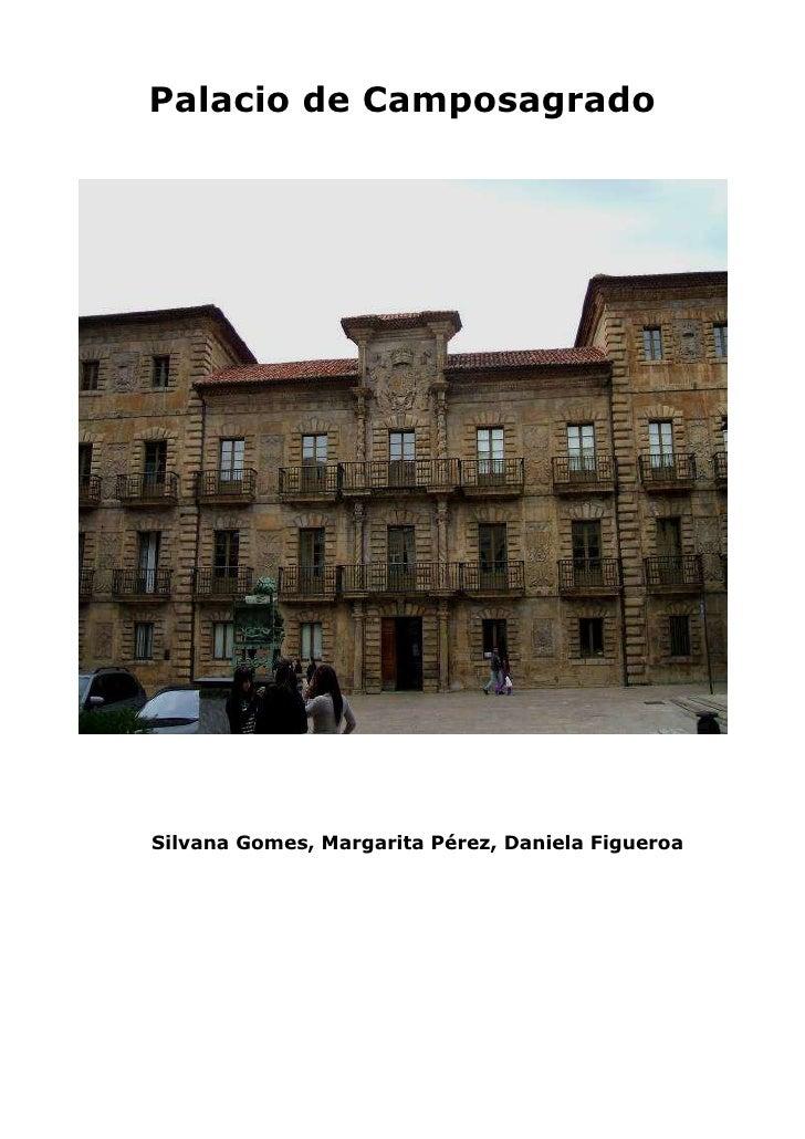 Palacio de CamposagradoSilvana Gomes, Margarita Pérez, Daniela Figueroa