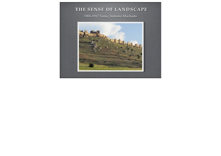 THE SENSE OF LANDSCAPE  1906-1917 Soria/Antonio Machado