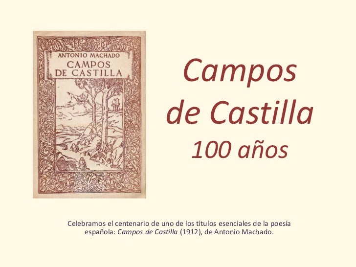 Campos                              de Castilla                                      100 añosCelebramos el centenario de u...