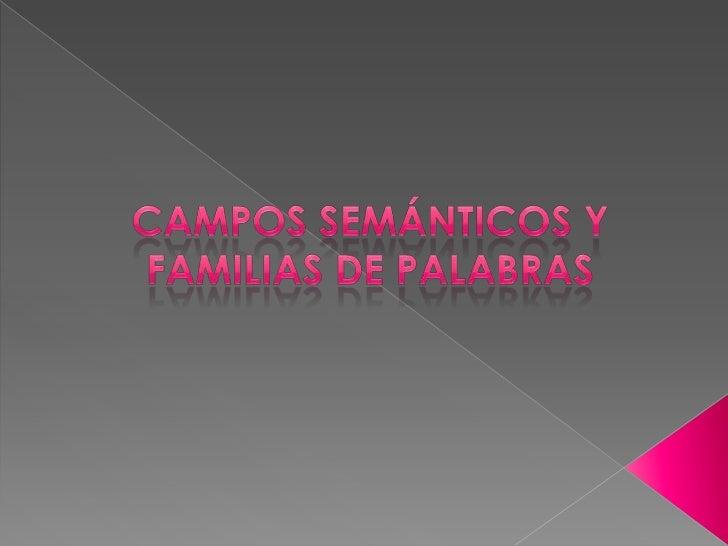 Campos semánticos y familias léxicas