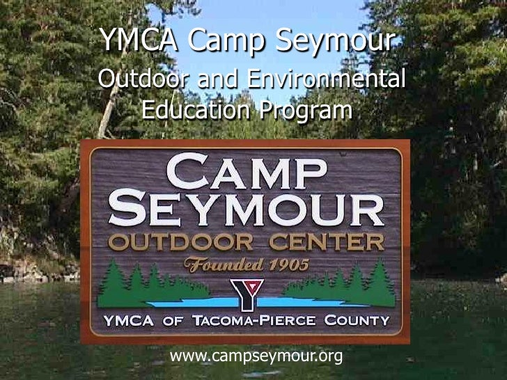 Camp seymour 2010 powerpoint upload