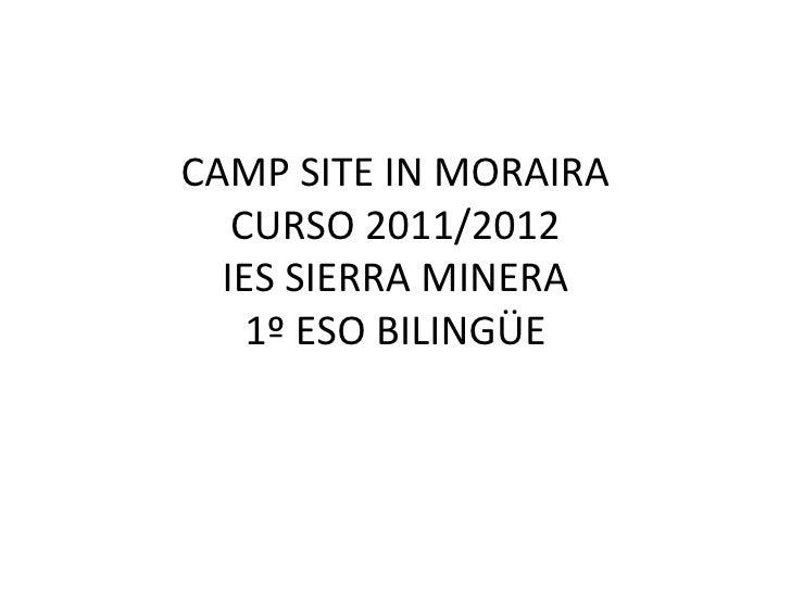 CAMP SITE IN MORAIRA   CURSO 2011/2012  IES SIERRA MINERA    1º ESO BILINGÜE