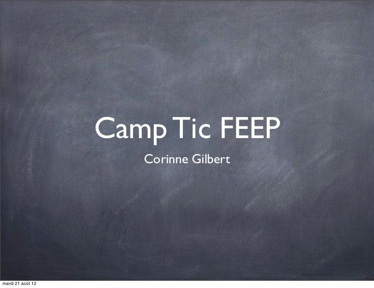 Camp Tic FEEP                      Corinne Gilbertmardi 21 août 12