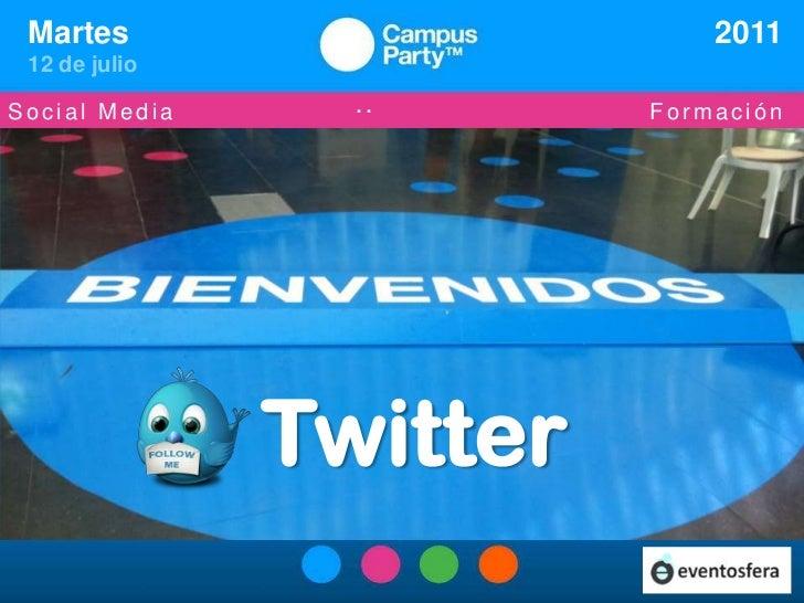 2011<br />Martes<br />12 de julio<br />Social Media                   ··                             Formación<br />Virali...