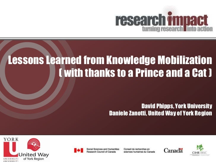 Lessons Learned from Knowledge Mobilization           ( with thanks to a Prince and a Cat )                               ...