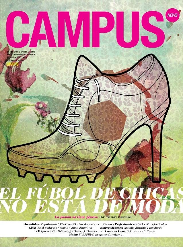 EL PERIÓDICO UNIVERSITARIOWWW.CAMPUSNEWS.COM.ARArgentina 2013 . año 2edición 10 . marzoGRATISLa pasión no tiene género. Po...