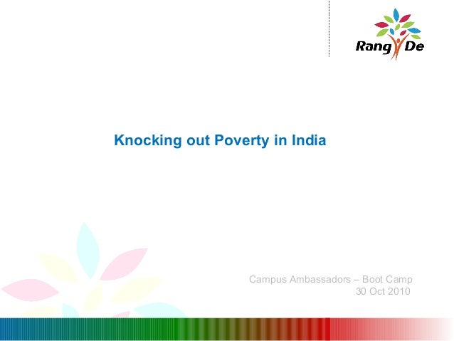 Knocking out Poverty in India The Campus Ambassadors – Boot Camp 30 Oct 2010