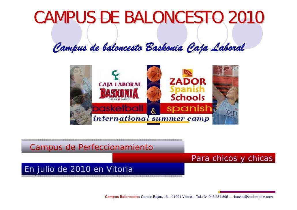 CAMPUS DE BALONCESTO 2010        Campus de baloncesto Baskonia Caja Laboral      Campus de Perfeccionamiento  Campus de Pe...