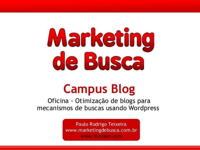 Otimização para Blogs - Campus Blog 09 cparty