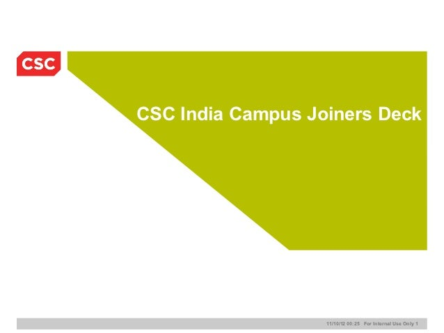 CSC India Campus Joiners Deck                   11/10/12 00:25 For Internal Use Only 1