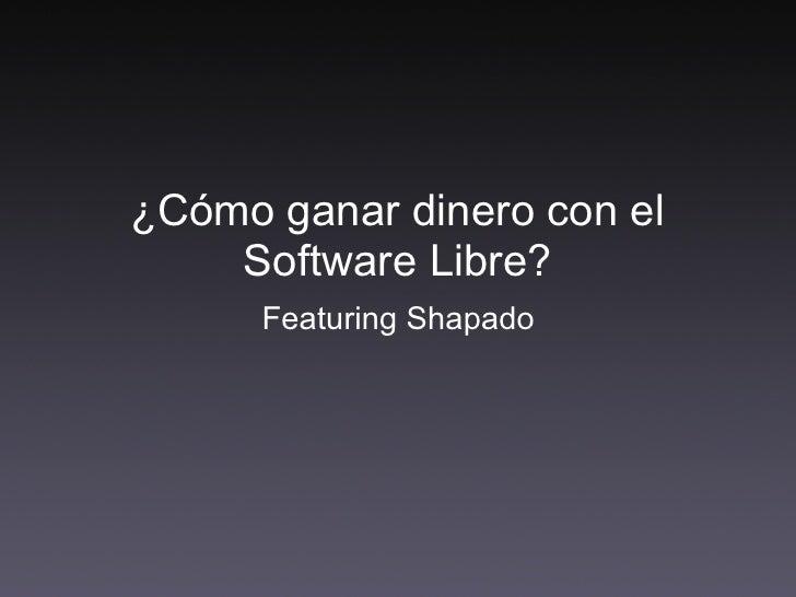 Shapado: Como ganar dinero con el software libre