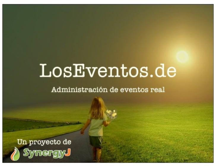 LosEventos.de         Administración de eventos real     Un proyecto de