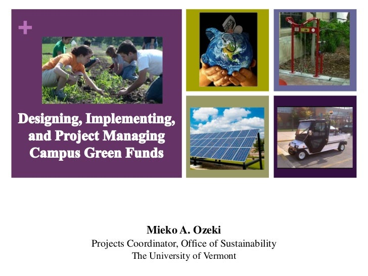 +                 Mieko A. Ozeki    Projects Coordinator, Office of Sustainability              The University of Vermont