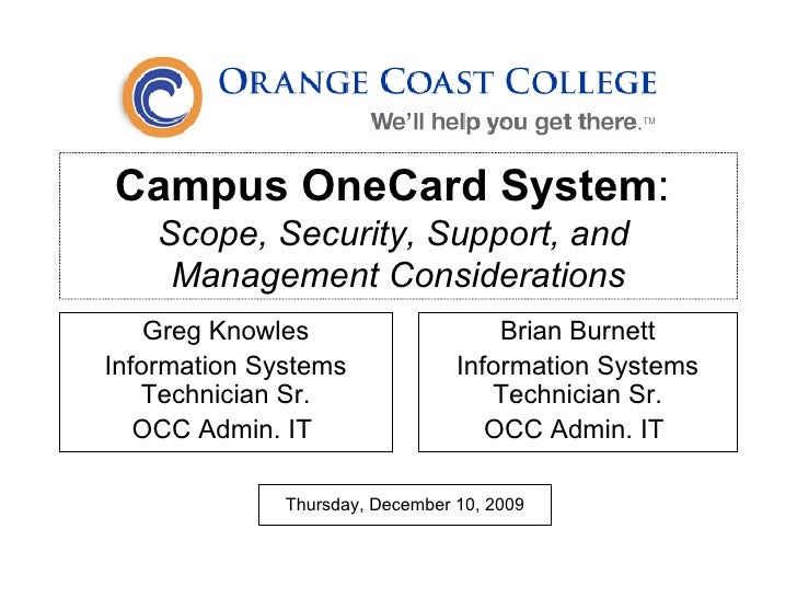 Campus OneCard System :  Scope, Security, Support, and  Management Considerations Greg Knowles Information Systems Technic...