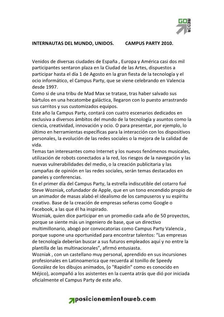 INTERNAUTAS DEL MUNDO, UNIDOS.CAMPUS PARTY 2010.<br />Venidos de diversas ciudades de España , Europa y América casi dos m...