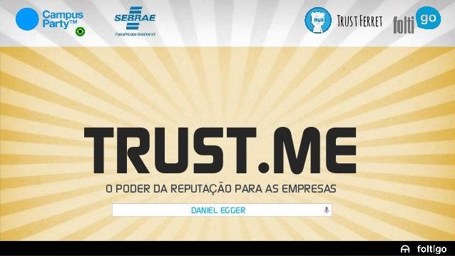 Trust Ferret  TRUST.ME O PODER DA REPUTAÇÃO PARA AS EMPRESAS DANIEL EGGER  1