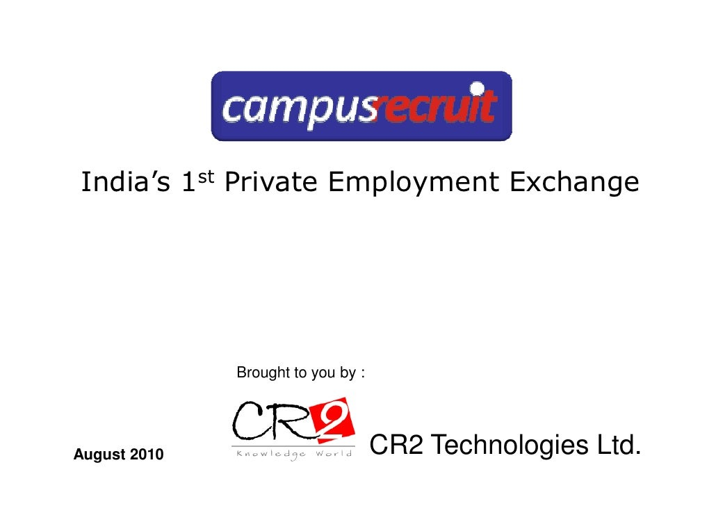 India's 1st Private Employment Exchange                   Brought to you by :     August 2010                         CR2 ...