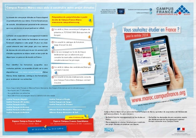 Campus France Maroc vous aide à construire votre projet d'études  La réussite de votre projet d'études en France dépend en...