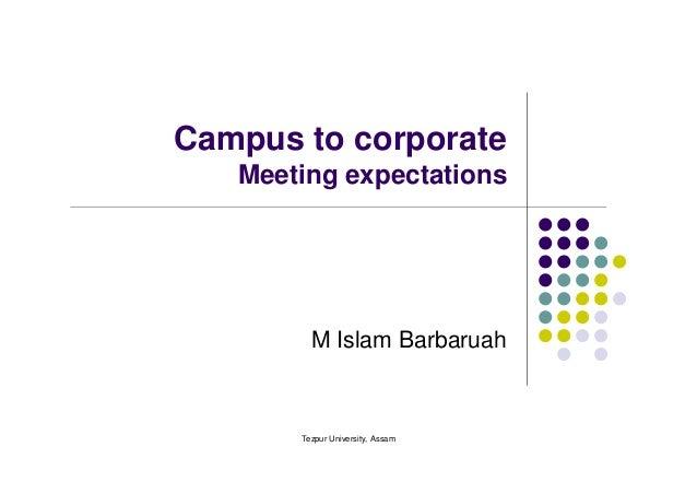 Tezpur University, Assam Campus to corporate Meeting expectations M Islam Barbaruah