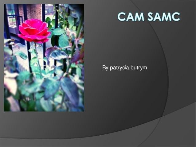 CAM SAMC !