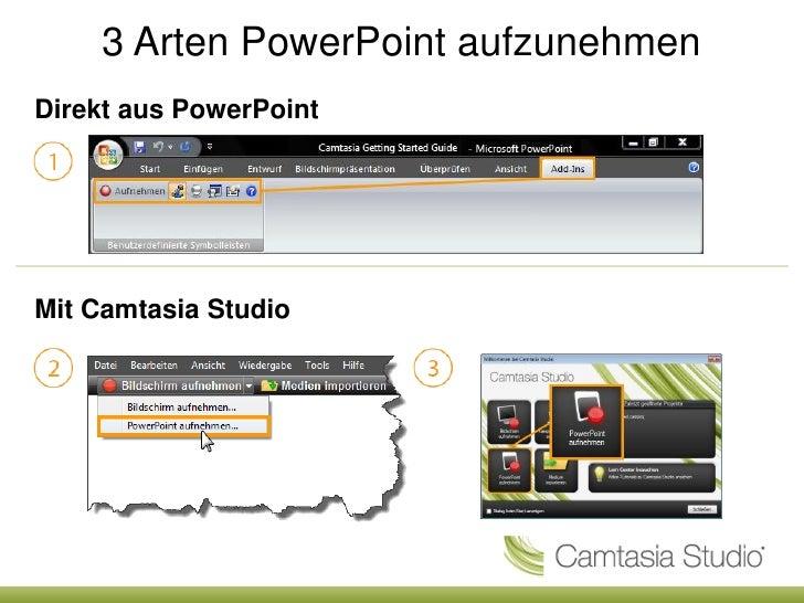 3 Arten PowerPoint aufzunehmenDirekt aus PowerPointMit Camtasia Studio