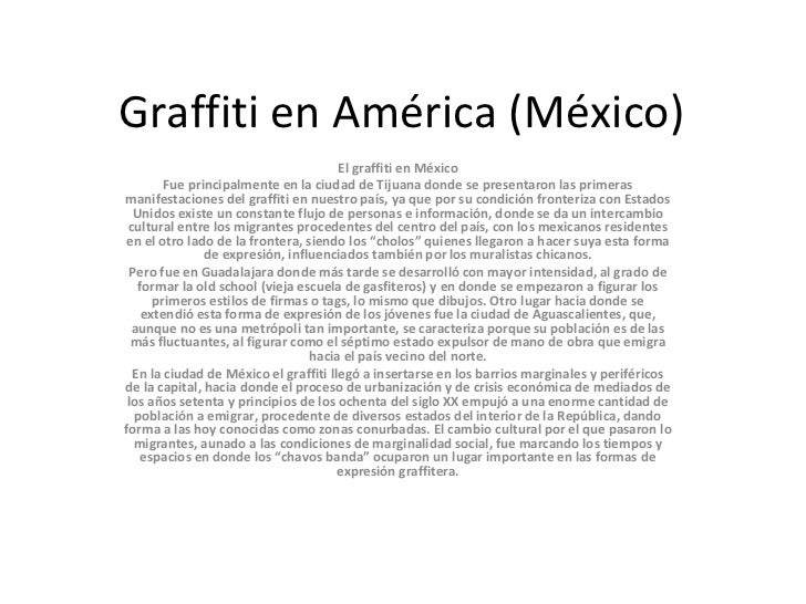 Graffiti en América (México)                                       El graffiti en México        Fue principalmente en la c...