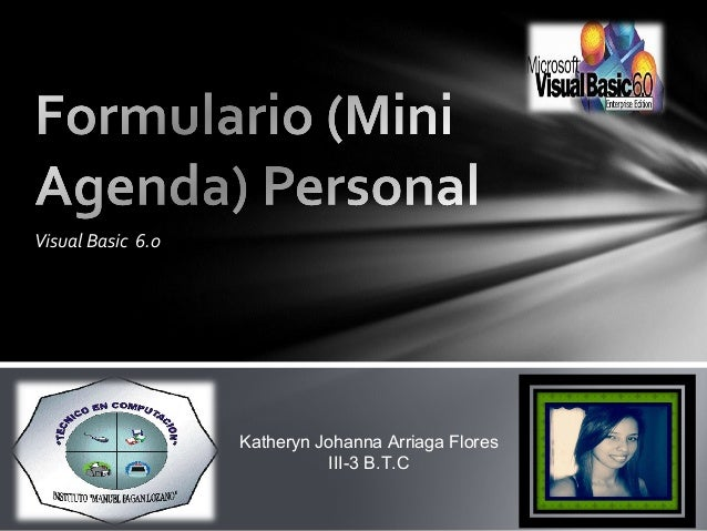 Visual Basic 6.0 Katheryn Johanna Arriaga Flores III-3 B.T.C