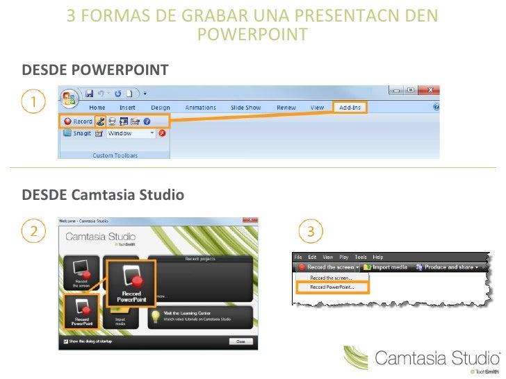 3 FORMAS DE GRABAR UNA PRESENTACN DEN                  POWERPOINTDESDE POWERPOINTDESDE Camtasia Studio