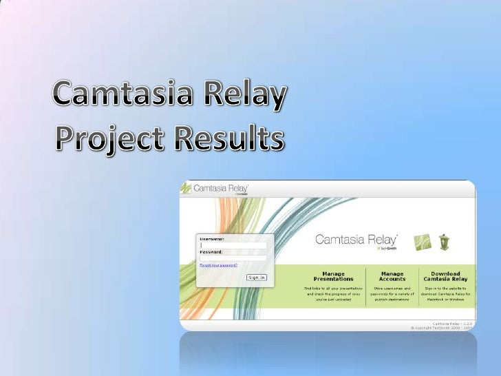Camtasia Relay<br />Project Results<br />
