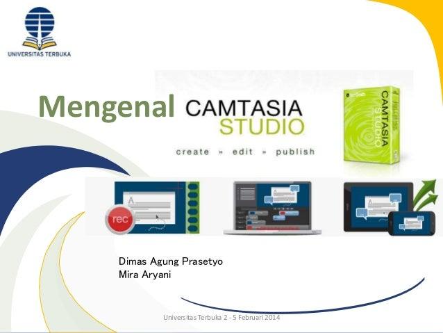 Mengenal  Dimas Agung Prasetyo Mira Aryani  Universitas Terbuka 2 - 5 Februari 2014